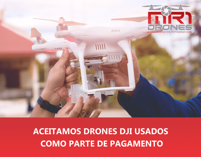 Aceitamos Drones DJI usados como parte de pagamento